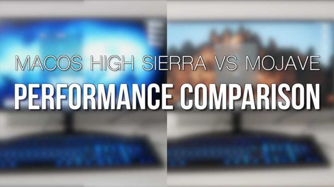 MacOS High Sierra vs Mojave Performance on Hackintosh